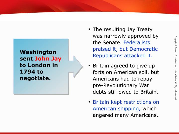 The resulting Jay Treaty was narrowly approved by the Senate.