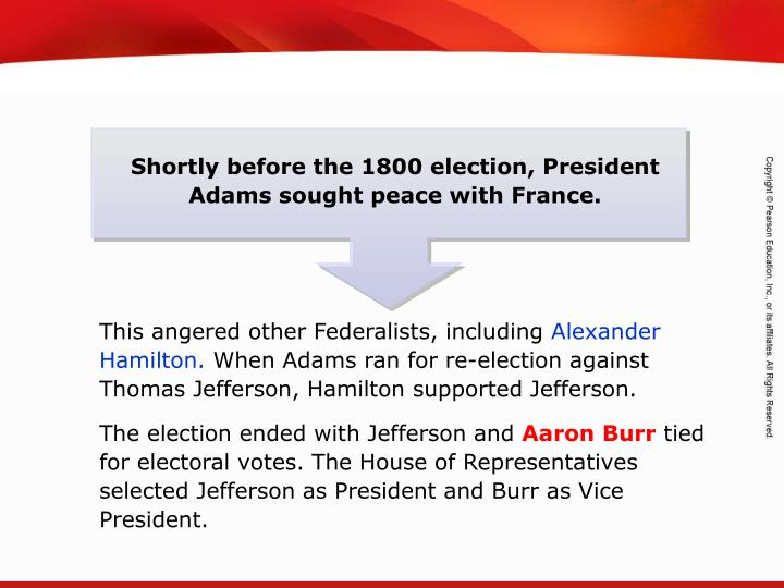 Shortly before the 1800 election, President Adams sought peace with France.