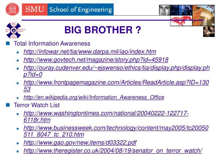 BIG BROTHER ?