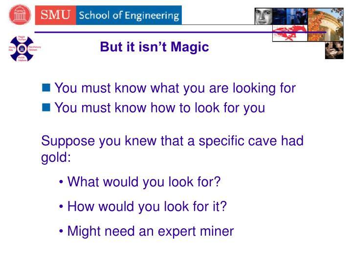 But it isn't Magic