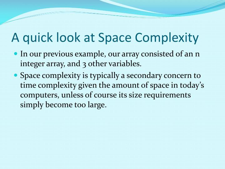 A quick look at Space Complexity