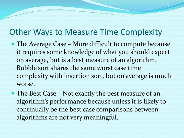 Other Ways to Measure Time Complexity