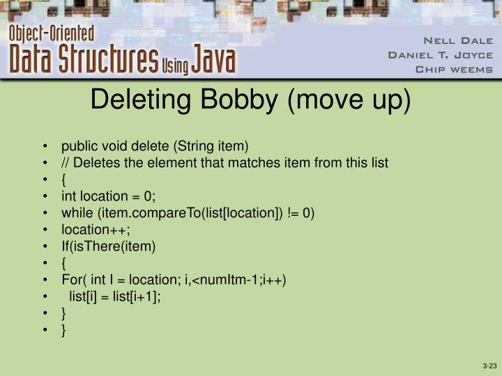 Deleting Bobby (move up)