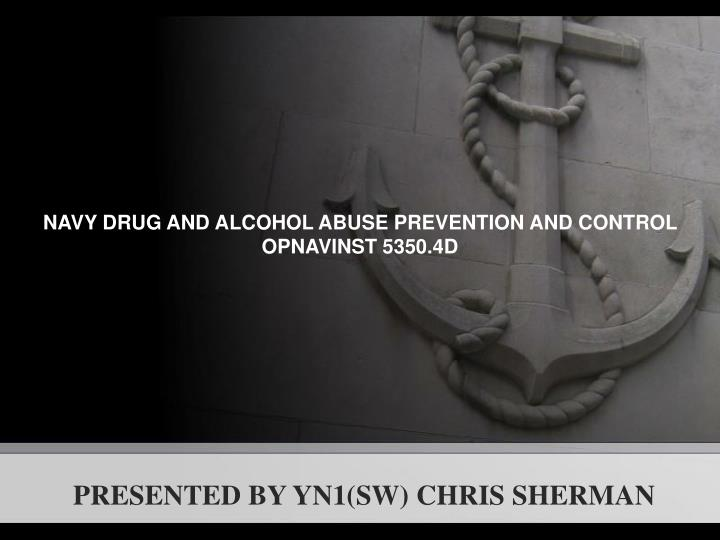 navy drug and alcohol abuse prevention and control opnavinst 5350 4d n.