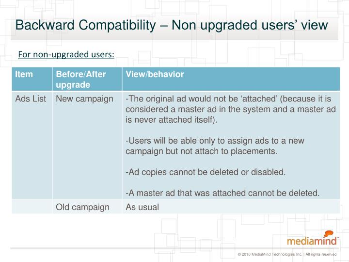 Backward Compatibility – Non upgraded users' view