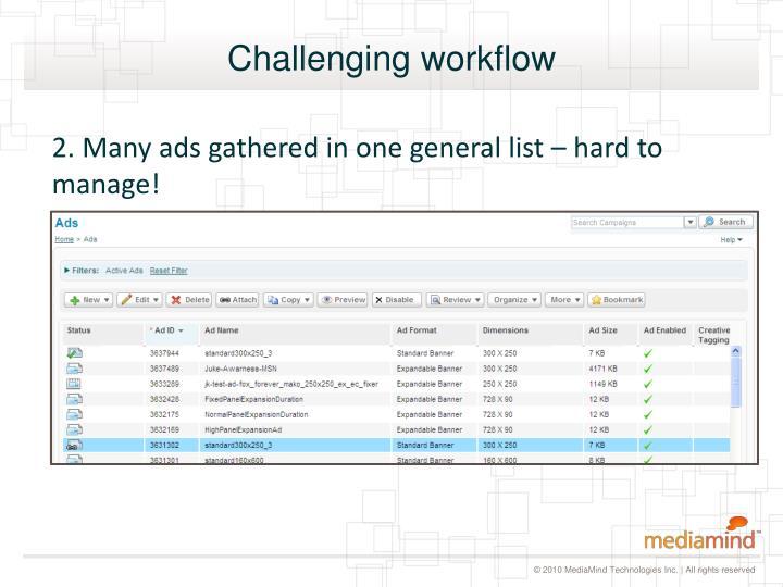 Challenging workflow