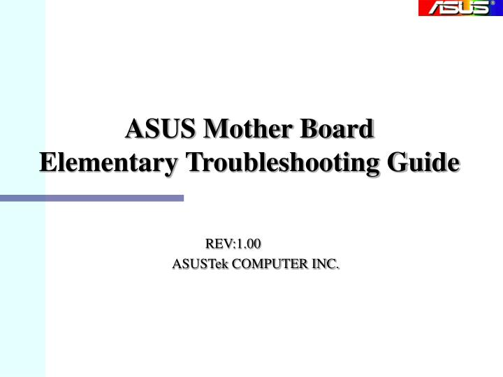 ppt asus mother board elementary troubleshooting guide powerpoint rh slideserve com asus router troubleshooting guide Asus Manual PDF