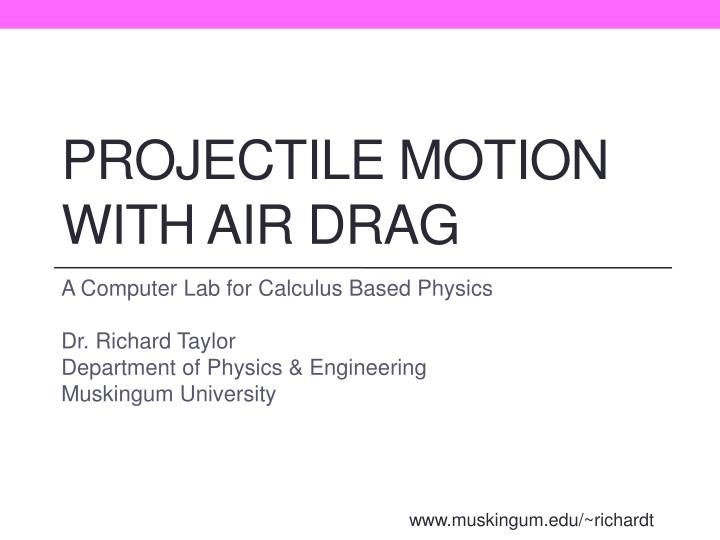 PPT - Projectile Motion with air drag PowerPoint