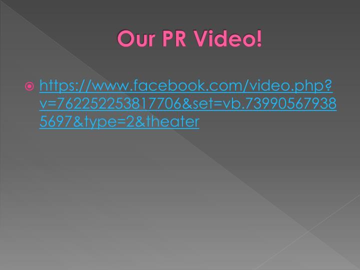 Our PR Video!