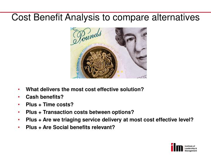 Cost Benefit Analysis to compare alternatives