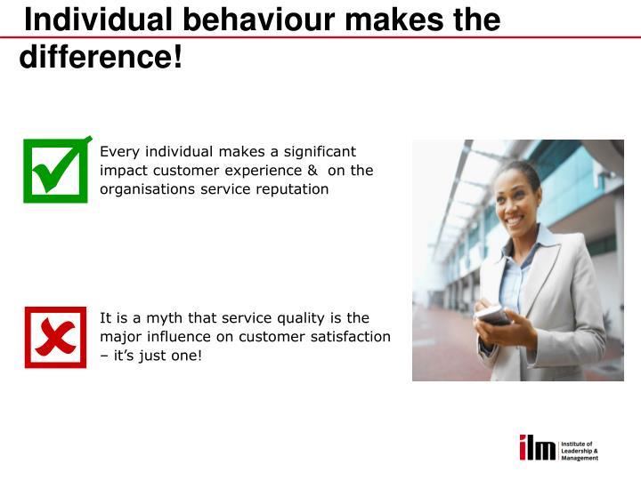 Individual behaviour makes the