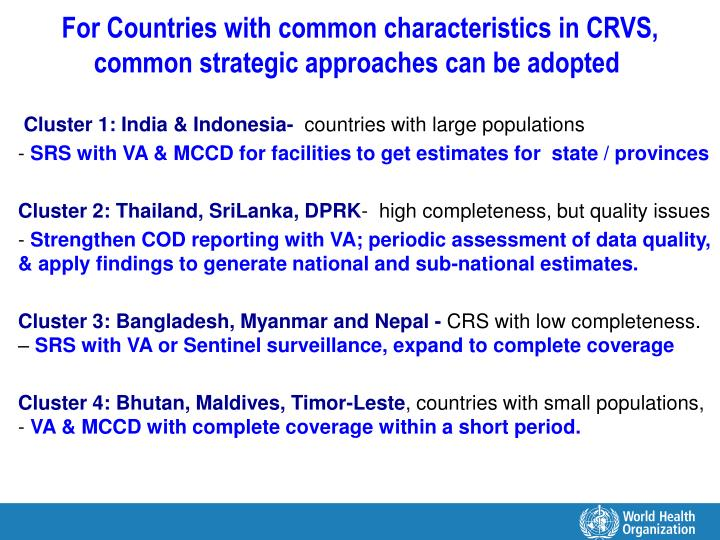 For Countries with common characteristics in CRVS, common strategic approaches can be adopted