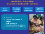 broadly poor people make decisions on the basis of 4 variables