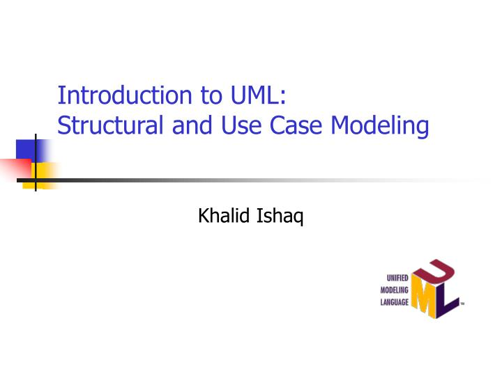 introduction to uml structural and use case modeling n.