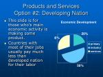 products and services option 2 developing nation