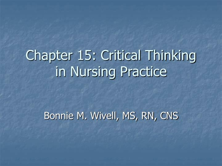 chapter 15 critical thinking in nursing practice n.