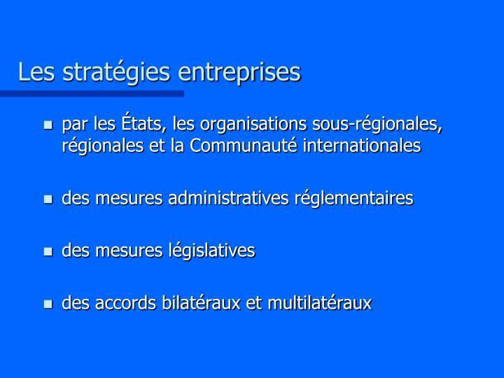 Les stratégies entreprises