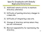specific drawbacks with globally replicated directories