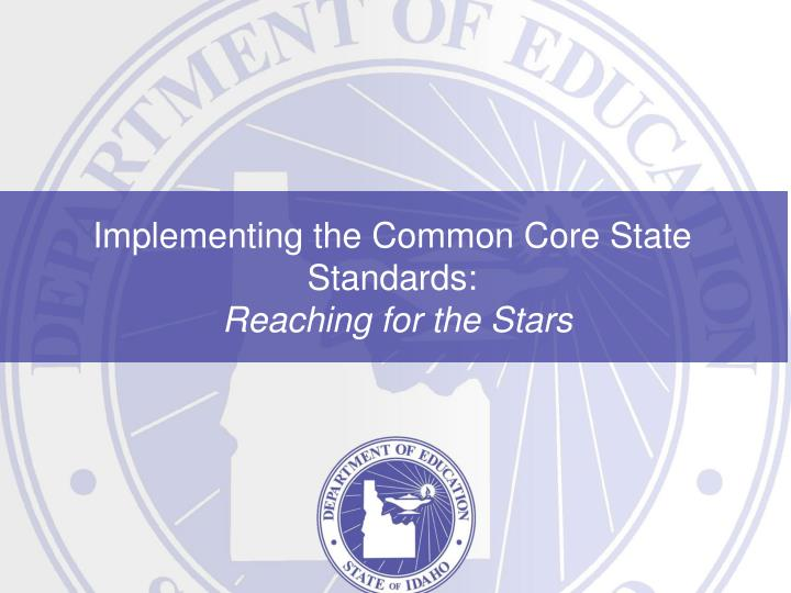 implementing the common core state standards reaching for the stars n.