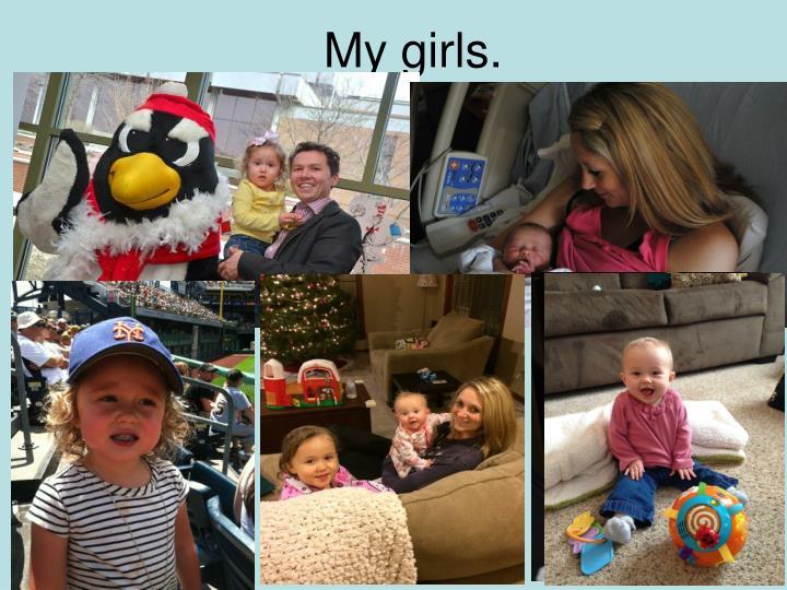 My girls.