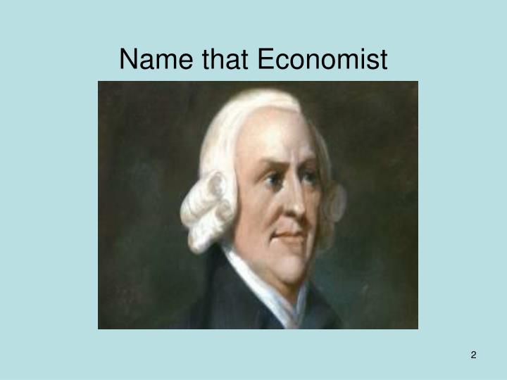 Name that economist
