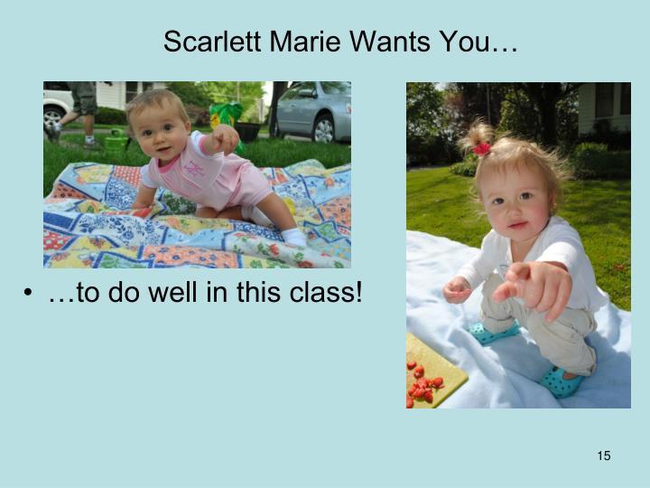 Scarlett Marie Wants You…