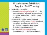 miscellaneous exhibit 5 4 required staff training