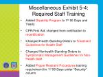 miscellaneous exhibit 5 4 required staff training1