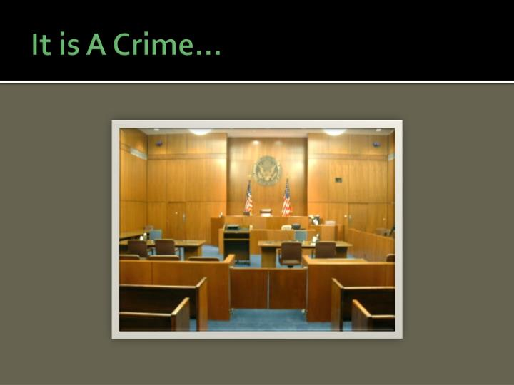 It is A Crime…