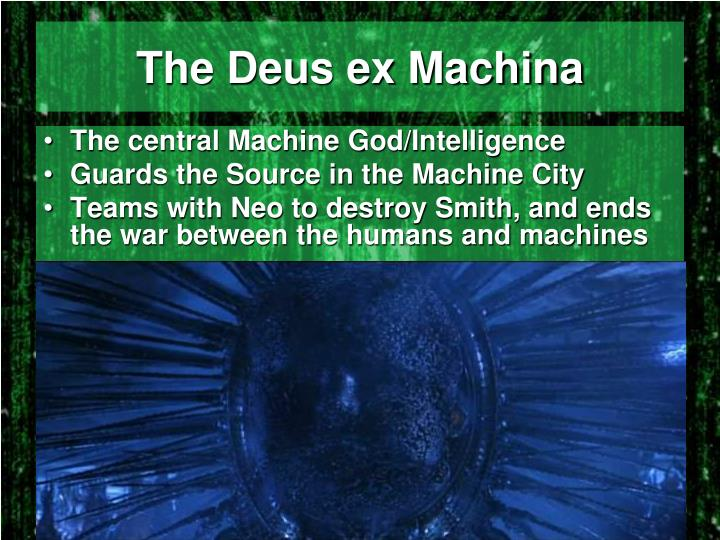 The Deus ex Machina