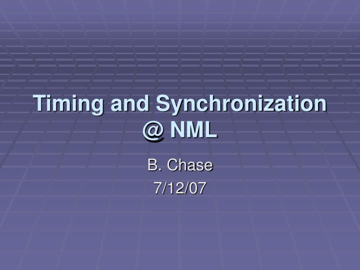 Timing and synchronization @ nml