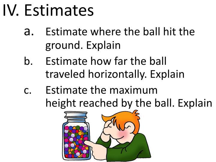 IV. Estimates