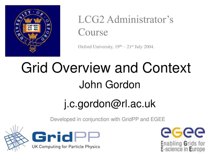 lcg2 administrator s course oxford university 19 th 21 st july 2004 n.