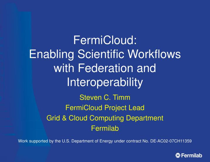 fermicloud enabling scientific workflows with federation and interoperability n.