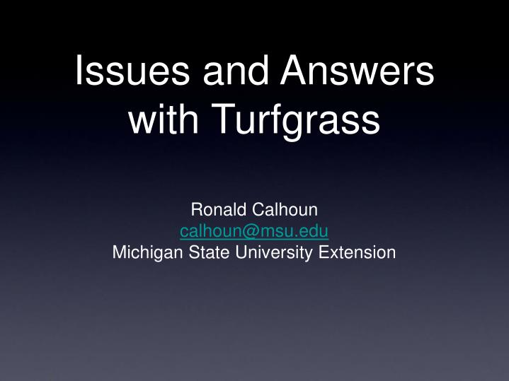 issues and answers with turfgrass n.