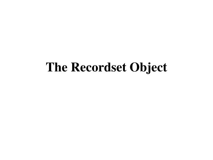 the recordset object n.