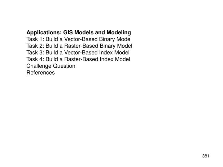 Applications: GIS Models and Modeling