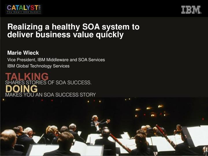 realizing a healthy soa system to deliver business value quickly n.