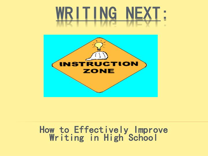 how to effectively improve writing in high school n.