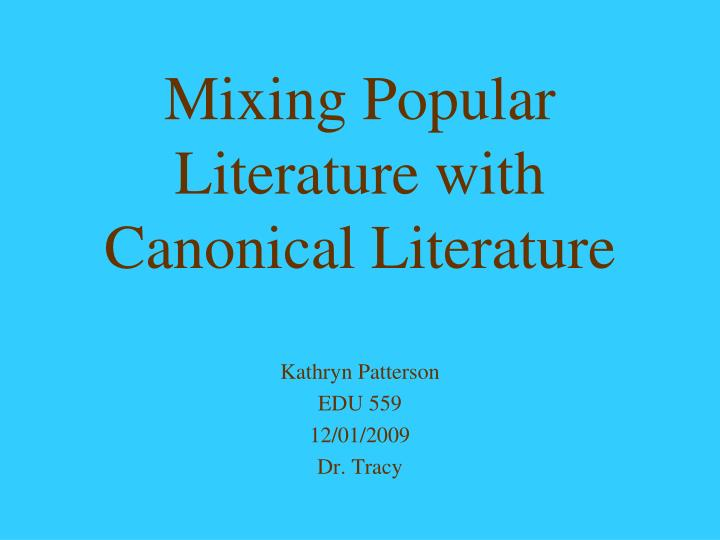 mixing popular literature with canonical literature n.