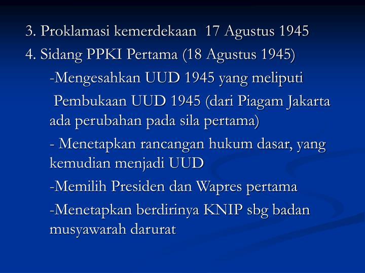 3. Proklamasi kemerdekaan  17 Agustus 1945