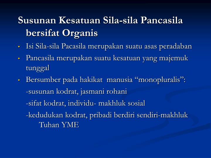Susunan Kesatuan Sila-sila Pancasila bersifat Organis
