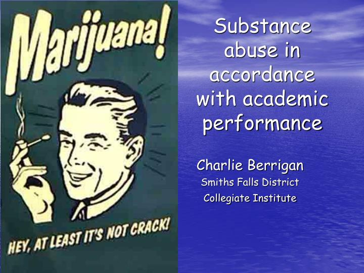 substance abuse in accordance with academic performance n.