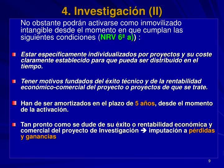 4. Investigación (II)