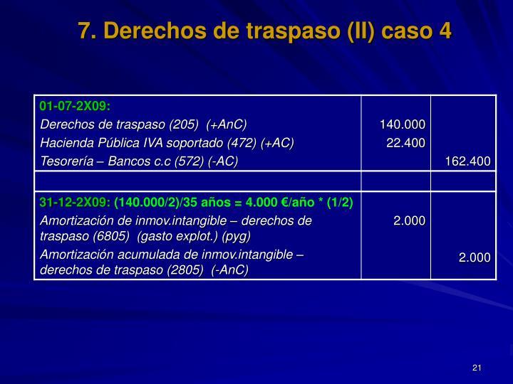 7. Derechos de traspaso (II) caso 4