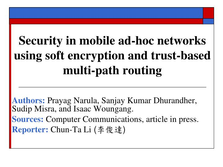 security in mobile ad hoc networks using soft encryption and trust based multi path routing n.