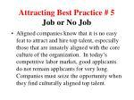 attracting best practice 5 job or no job