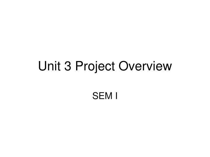 unit 3 project overview n.