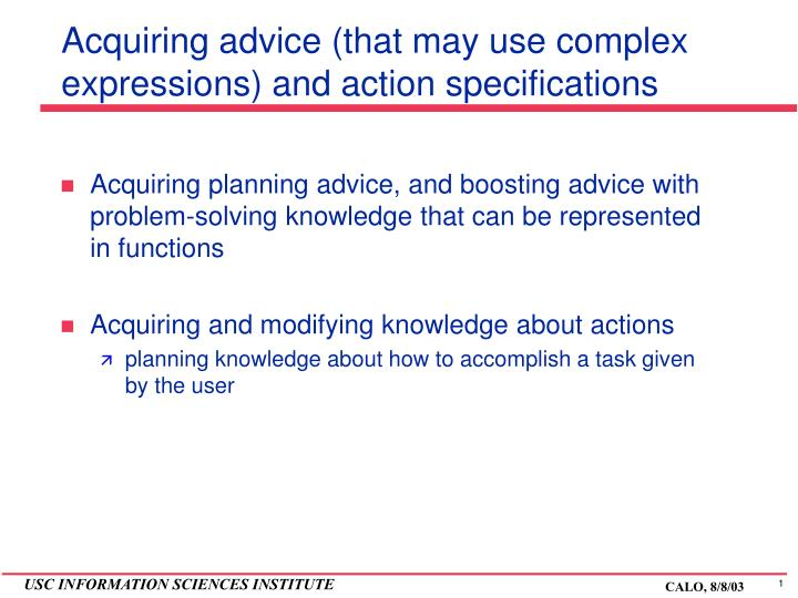 acquiring advice that may use complex expressions and action specifications n.