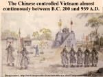 the chinese controlled vietnam almost continuously between b c 200 and 939 a d